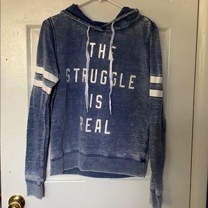 "Blue, ""the struggle is real"" sweatshirt"